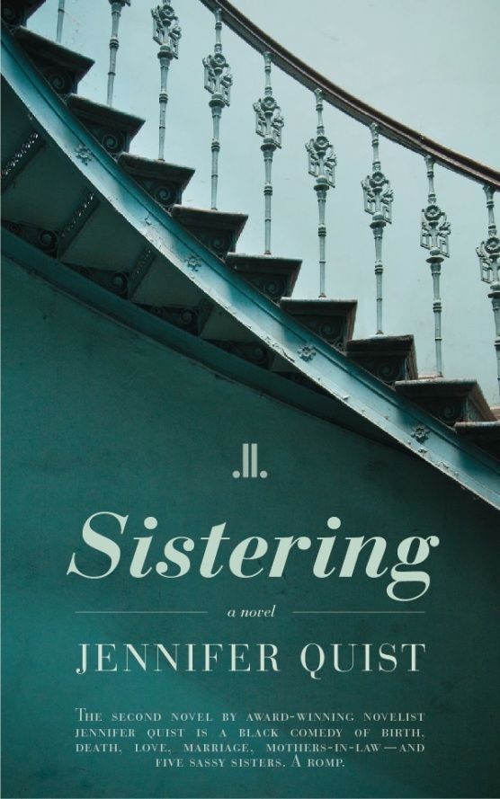 "The cover for my upcoming novel, ""Sistering,"" Aug 2015 from Linda Leith Publishing"